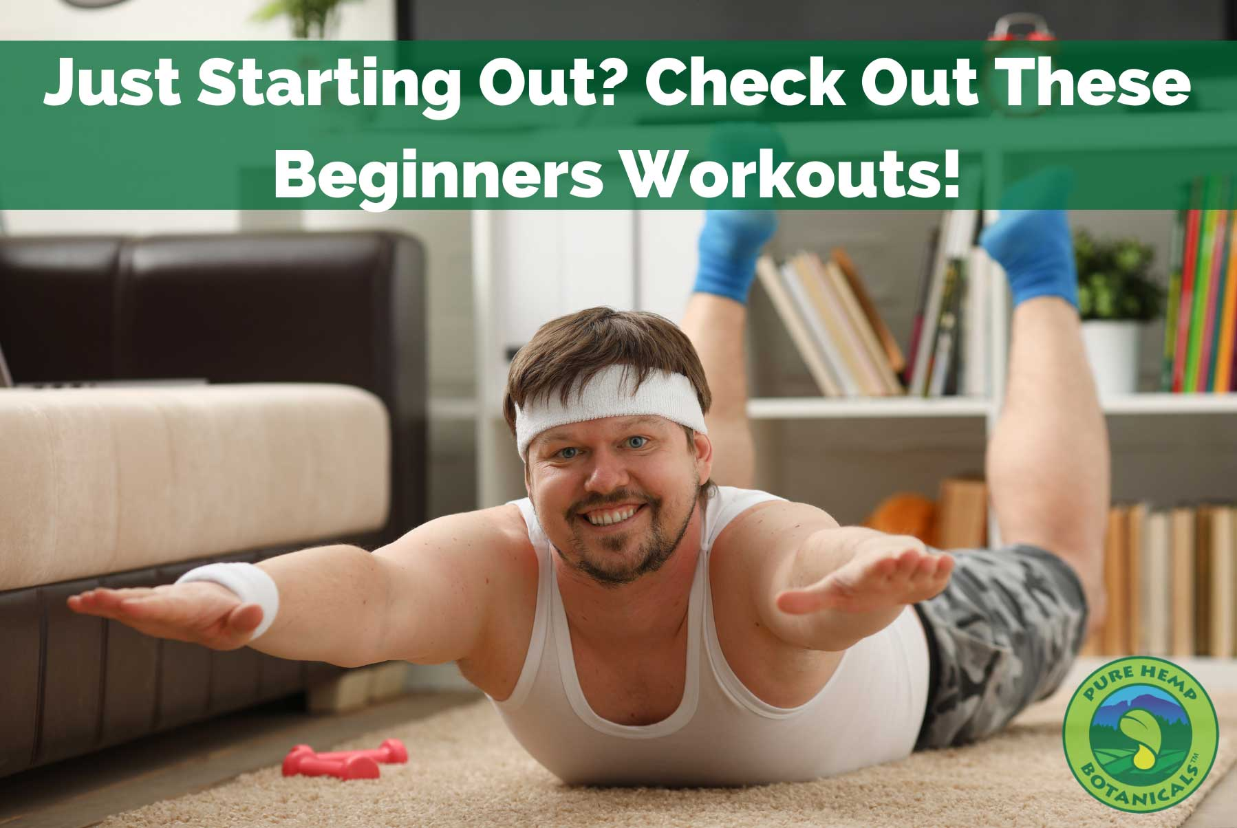 Just Starting Out? Check Out These Beginners Workouts!