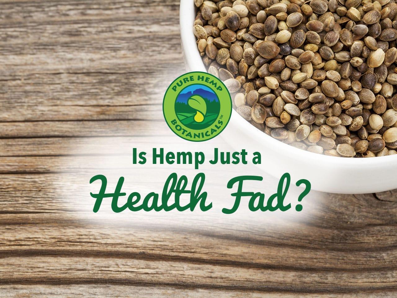 Is Hemp Just a Health Fad?