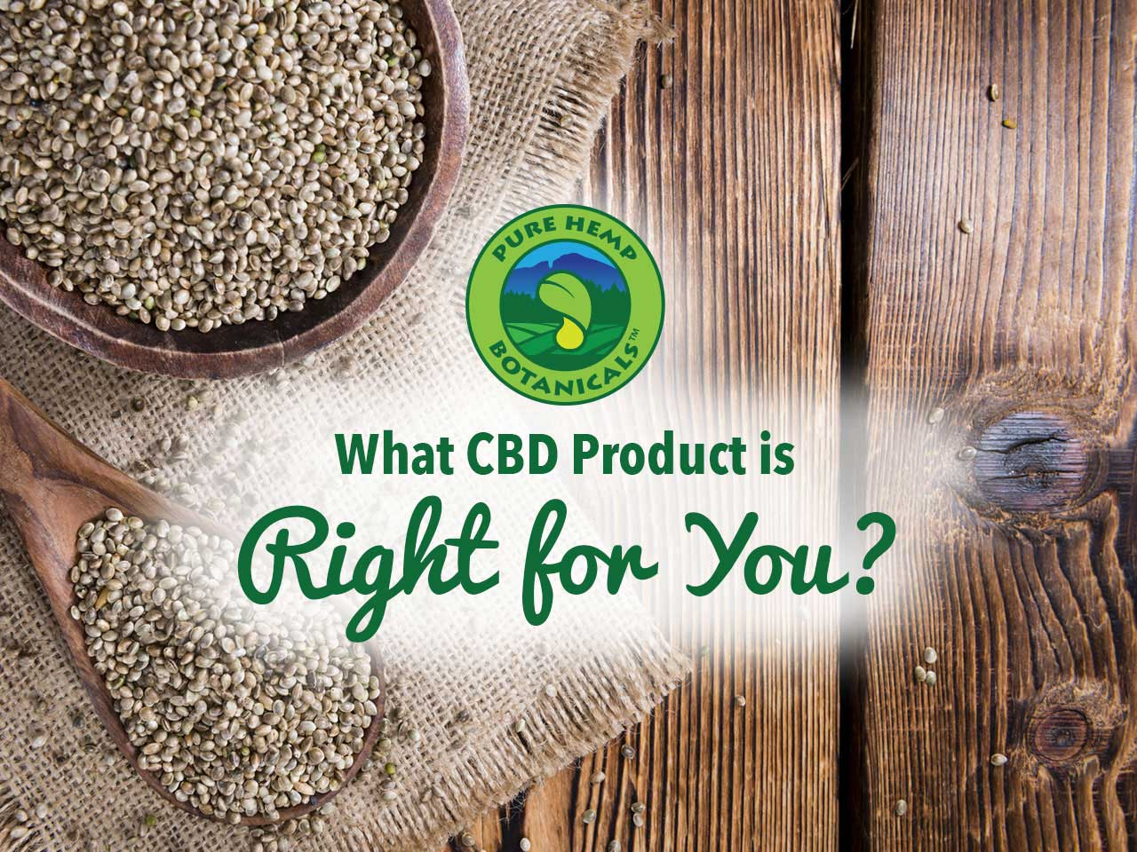 What CBD Oil Product is Right for You?
