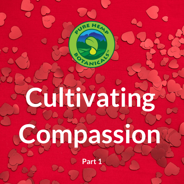 Cultivating Compassion (Part 1)