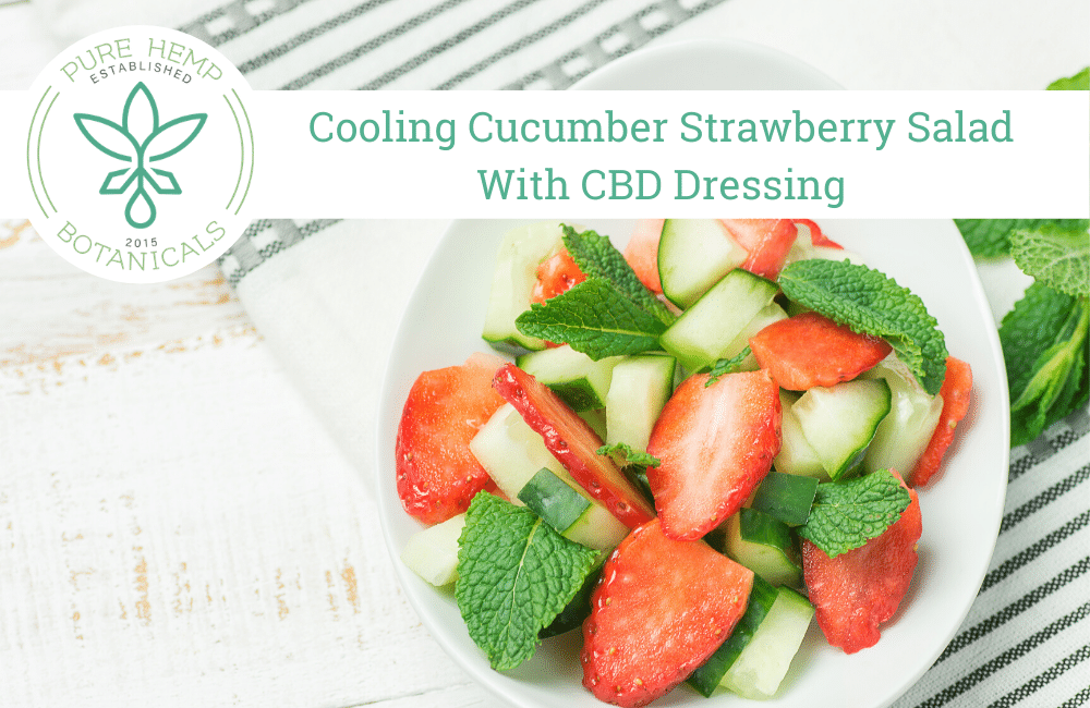 Cooling Cucumber Strawberry Salad With CBD Dressing