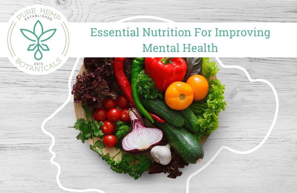 Essential Nutrition For Improving Mental Health