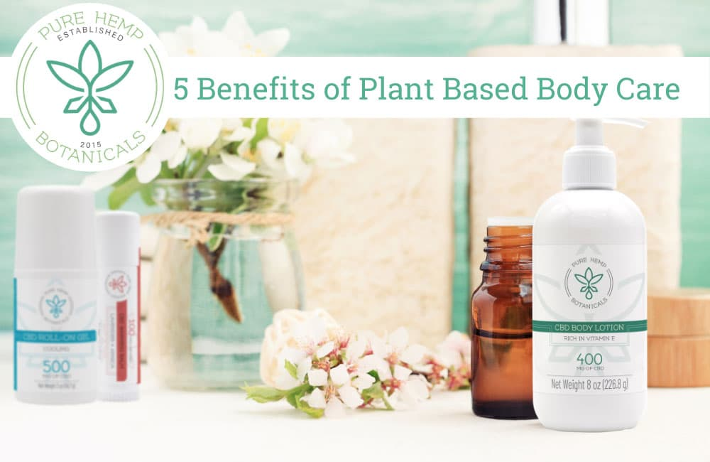 5 Benefits of Plant Based Body Care