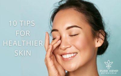 10 Tips For Healthier Skin